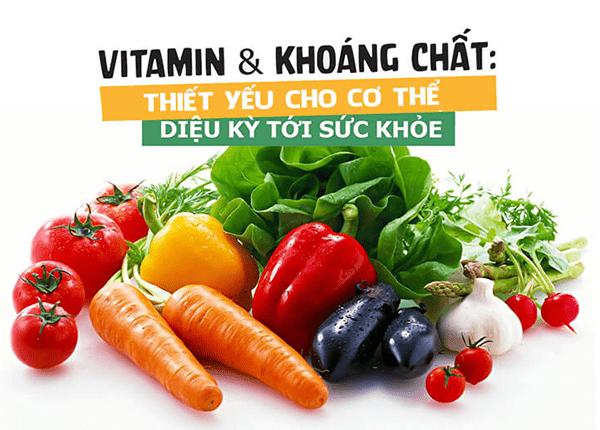 Vitamin & Khoáng chất - Thiết yếu cho cơ thể, kỳ diệu cho sức khỏe