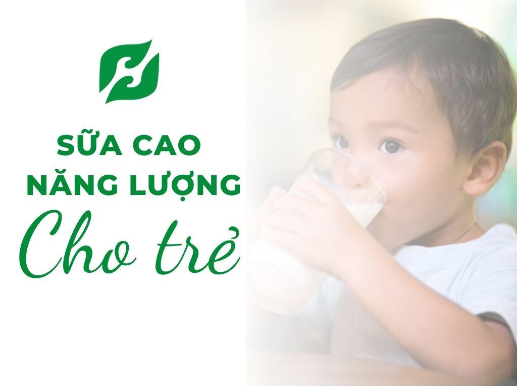 Sữa cao năng lượng cho bé nên hay không nên dùng?