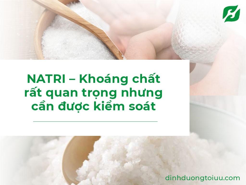 NATRI - Khoáng chất rất quan trọng nhưng cần được kiểm soát