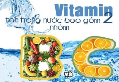Các loại vitamin tan trong nước – Tự nhiên rất dồi dào nhưng cơ thể vẫn bị thiếu