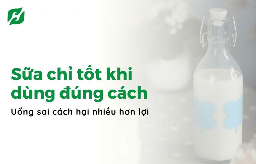 Sữa chỉ tốt khi dùng đúng cách, uống sai cách hại nhiều hơn lợi