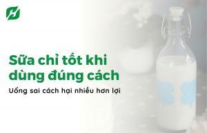 Uống sữa đúng cách – Sữa chỉ tốt khi dùng đúng cách, uống sai cách hại nhiều hơn lợi