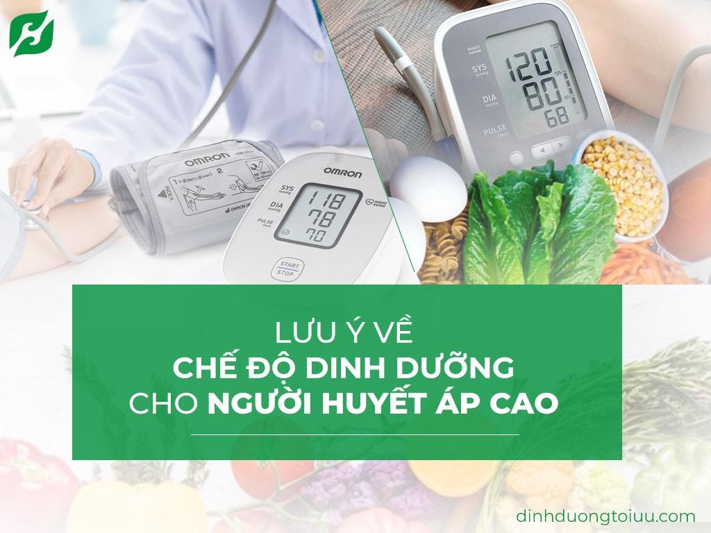 4+ Lưu ý về chế độ dinh dưỡng cho người huyết áp cao