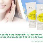 Kem Chống Nắng Image Spf 50 Prevention+ – Sự Lựa Chọn Hoàn Hảo Cho Da Hỗn Hợp