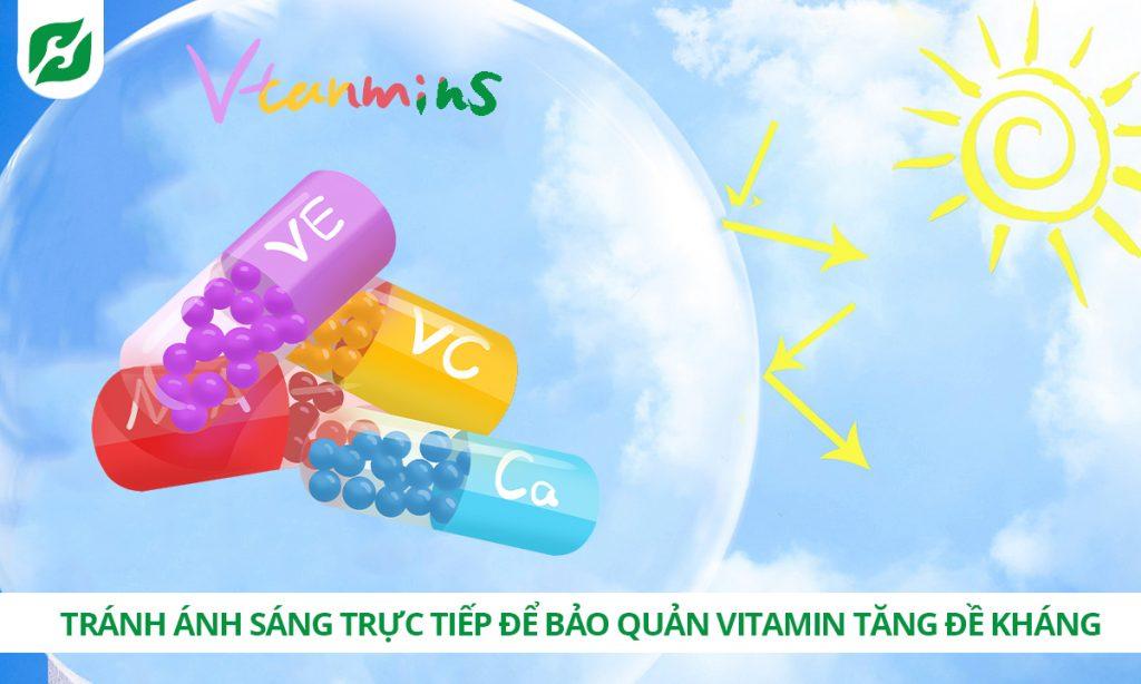 Tránh ánh sáng trực tiếp để bảo quản vitamin tăng đề kháng