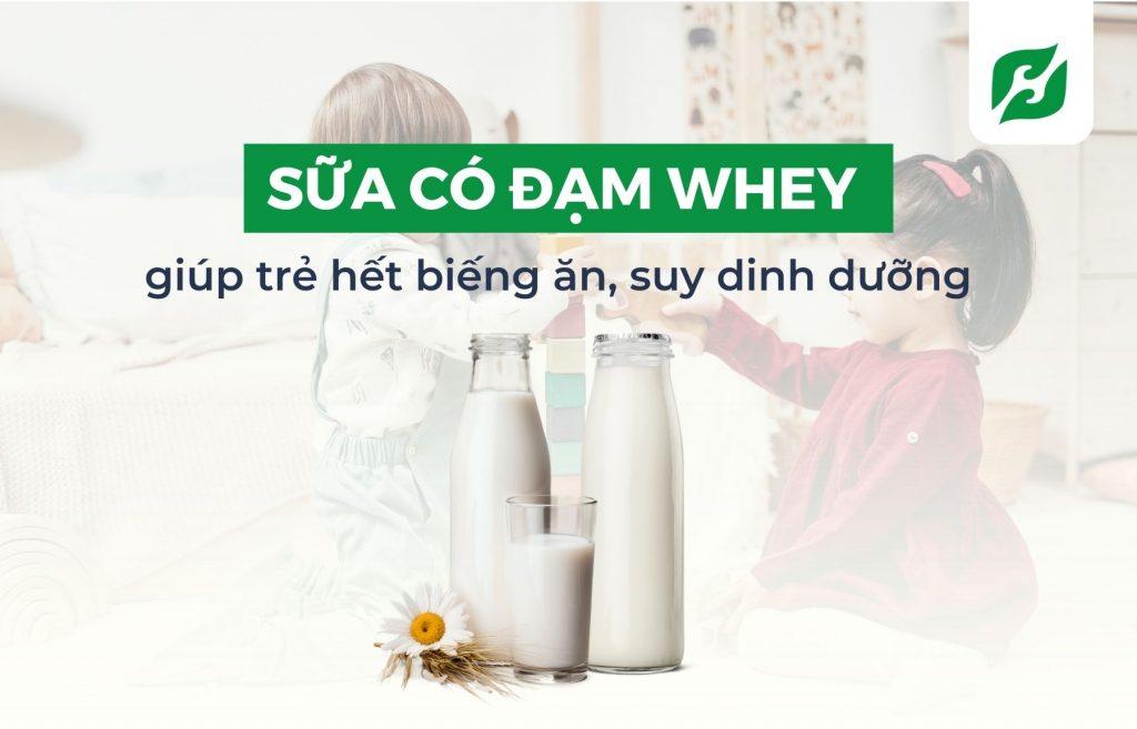 Sữa có đạm whey giúp trẻ hết biếng ăn, suy dinh dưỡng