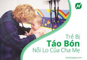 Trẻ Bị Táo Bón: Nỗi Lo Của Cha Mẹ & 3 Cách Chữa Trị