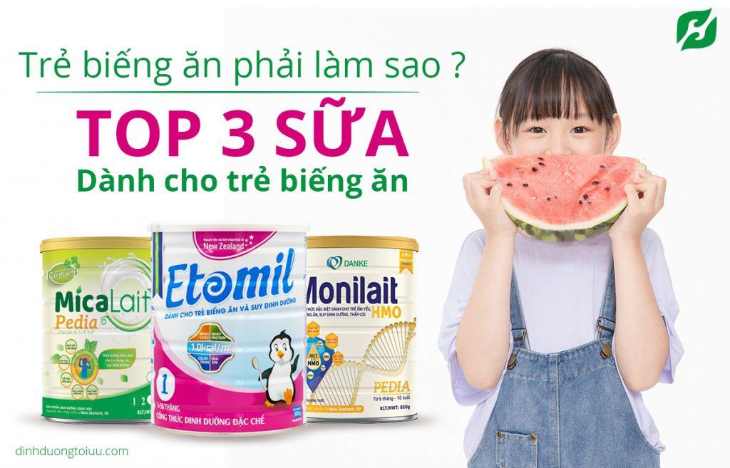 Trẻ biếng ăn phải làm sao? Top 3 sữa dành cho trẻ biếng ăn