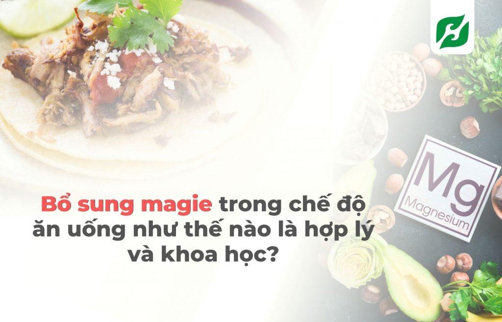 Bổ sung magie trong chế độ ăn uống như thế nào là hợp lý và khoa học?