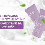 Kem Dưỡng Skin Revealing Body Lotion With 10% Aha Giúp Trắng Da Toàn Thân Hiệu Quả